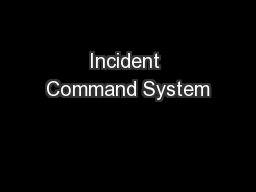 Incident Command System PowerPoint PPT Presentation