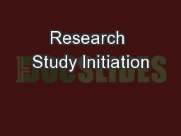 Research Study Initiation PowerPoint PPT Presentation