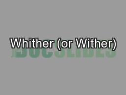 Whither (or Wither)