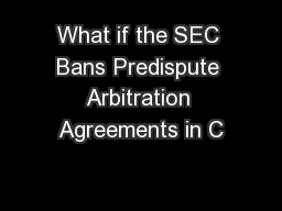 What if the SEC Bans Predispute Arbitration Agreements in C