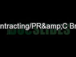 Contracting/PR&C Brief