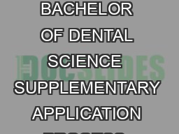 DENT  INSTRUCTION GUIDE FOR APPLICANTS BACHELOR OF DENTAL SCIENCE  SUPPLEMENTARY APPLICATION PROCESS  Page of  CONTENTS CONTENTS