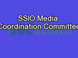 SSIO Media Coordination Committee PowerPoint PPT Presentation