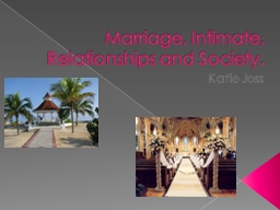 Marriage, Intimate, Relationships and Society.