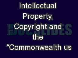 "Intellectual Property, Copyright and the ""Commonwealth us"