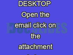 Instructions for Uploading a Wallpaper Image to your Desktop BlackBerry or iPhone DESKTOP  Open the email click on the attachment and choose Open Attachment Save the image too the location of your ch