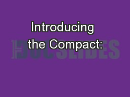 Introducing the Compact: