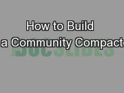 How to Build a Community Compact