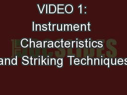 VIDEO 1: Instrument Characteristics and Striking Techniques