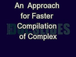 An  Approach for Faster Compilation of Complex