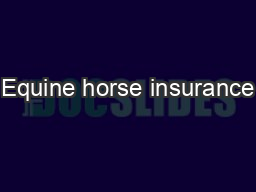 Equine horse insurance PDF document - DocSlides