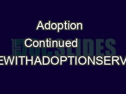 Adoption  Continued                    COMPLIANCEWITHADOPTIONSERVICESSTAFFMEMBER PDF document - DocSlides