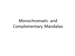 Monochromatic and Complementary Mandalas