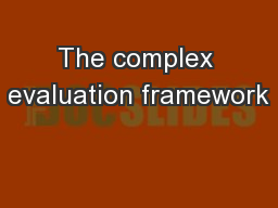 The complex evaluation framework PowerPoint PPT Presentation