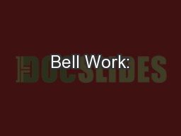 Bell Work: PowerPoint PPT Presentation