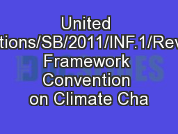 United Nations/SB/2011/INF.1/Rev.1 Framework Convention on Climate Cha