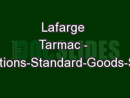 Lafarge Tarmac - Terms-and-Conditions-Standard-Goods-Services-300813 -