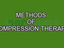 METHODS OF COMPRESSION THERAPY