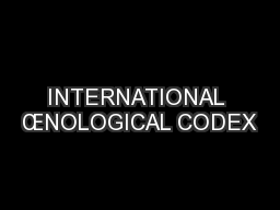 INTERNATIONAL ŒNOLOGICAL CODEX PowerPoint PPT Presentation