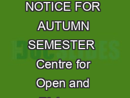 TEZPUR UNIVERSITY CENTRE FOR OPEN AND DISTANCE LEARNING ADMISSION NOTICE FOR AUTUMN SEMESTER  Centre for Open and Distance Learning CODL Tezpur U niversity announces admission to the listed courses i