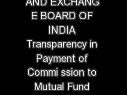 Page  of  SECURITIES AND EXCHANG E BOARD OF INDIA Transparency in Payment of Commi ssion to Mutual Fund Distributors  Objective