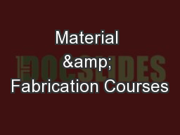 Material & Fabrication Courses
