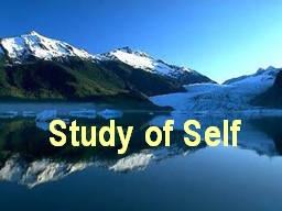 Study of Self PowerPoint PPT Presentation