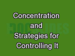 Concentration and Strategies for Controlling It