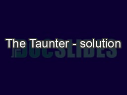 The Taunter - solution