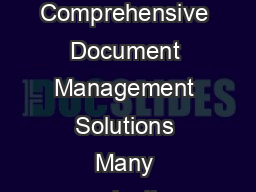 Case Study Comprehensive Document Management Solutions    Comprehensive Document Management Solutions Many organizations are awash in both physical and digital information