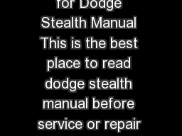 DODGE STEALTH MANUAL Are you searching for Dodge Stealth Manual This is the best place to read dodge stealth manual before service or repair your product and we hope it can be fixed perfectly