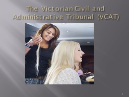 The Victorian Civil and Administrative Tribunal (VCAT)