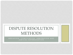 MEDIATION, CONCILIATION, ARBITRATION AND JUDICIAL DETERMINA