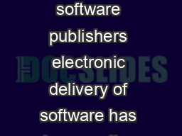 Akamai Download Manager For many software publishers electronic delivery of software has become the preferred medium of distribution