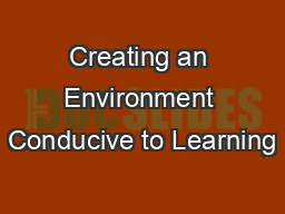 Creating an Environment Conducive to Learning