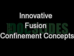 Innovative Fusion Confinement Concepts