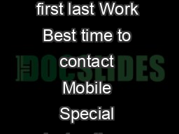 Market Representation Application Prospective Inquiry  of  Contact Name first last Work Best time to contact Mobile Special instructions Email If available would you be interested in an buyout opport