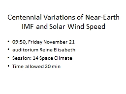 Centennial Variations of Near-Earth IMF and Solar Wind Spee