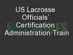 US Lacrosse Officials' Certification Administration Train