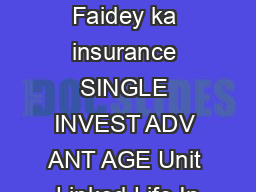 Life Insurance Faidey ka insurance SINGLE INVEST ADV ANT AGE Unit Linked Life In