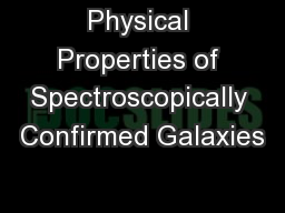 Physical Properties of Spectroscopically Confirmed Galaxies