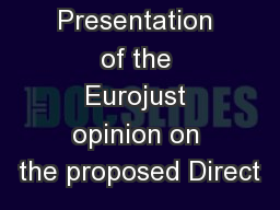 Presentation of the Eurojust opinion on the proposed Direct