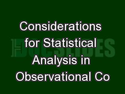 Considerations for Statistical Analysis in Observational Co