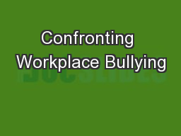 Confronting Workplace Bullying