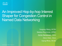 An Improved Hop-by-hop Interest Shaper for PowerPoint PPT Presentation