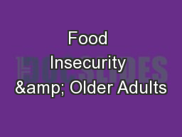 Food Insecurity & Older Adults PowerPoint PPT Presentation
