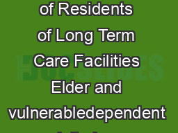 NATIONAL CENTER ON ELDER ABUSE Abuse of Residents of Long Term Care Facilities Elder and vulnerabledependent adult abuse aects millions of people in the U