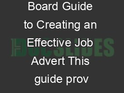 c o The IT Job Board Guide to Creating an Effective Job Advert This guide prov