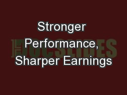 Stronger Performance, Sharper Earnings