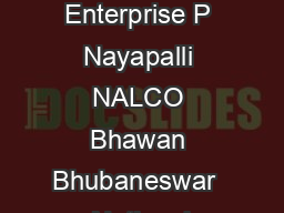 National Aluminium Company Limited Advertisement No  A Government of India Enterprise P Nayapalli NALCO Bhawan Bhubaneswar   National Aluminium Company LimitedNALCO a Navratna Company is the largest PowerPoint PPT Presentation